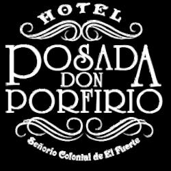 Hotel Posada Don Porfirio – El Fuerte